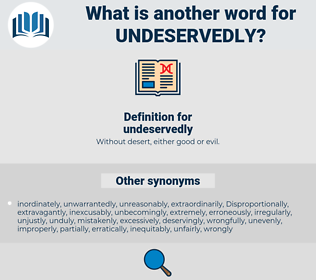 undeservedly, synonym undeservedly, another word for undeservedly, words like undeservedly, thesaurus undeservedly
