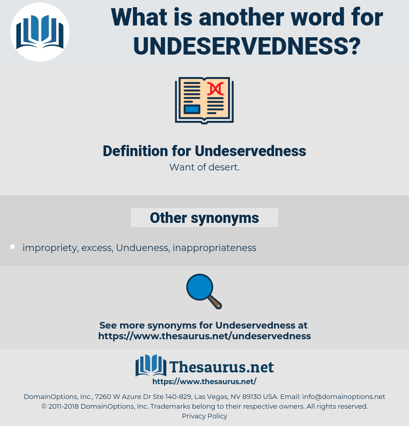 Undeservedness, synonym Undeservedness, another word for Undeservedness, words like Undeservedness, thesaurus Undeservedness