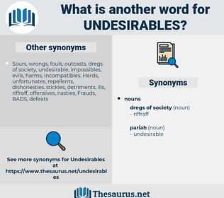 undesirables, synonym undesirables, another word for undesirables, words like undesirables, thesaurus undesirables