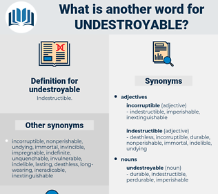 undestroyable, synonym undestroyable, another word for undestroyable, words like undestroyable, thesaurus undestroyable