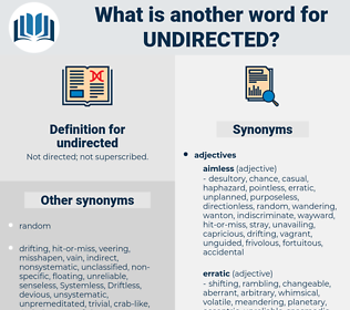 undirected, synonym undirected, another word for undirected, words like undirected, thesaurus undirected