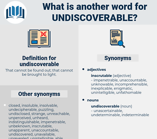 undiscoverable, synonym undiscoverable, another word for undiscoverable, words like undiscoverable, thesaurus undiscoverable