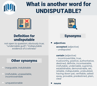 undisputable, synonym undisputable, another word for undisputable, words like undisputable, thesaurus undisputable