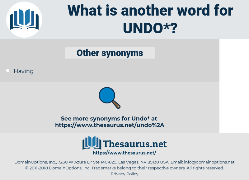 undo, synonym undo, another word for undo, words like undo, thesaurus undo