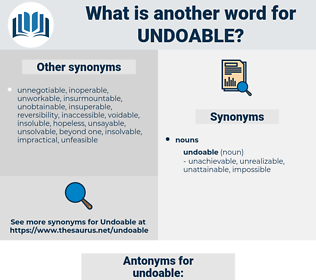 undoable, synonym undoable, another word for undoable, words like undoable, thesaurus undoable