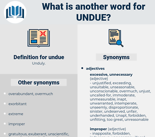 undue, synonym undue, another word for undue, words like undue, thesaurus undue