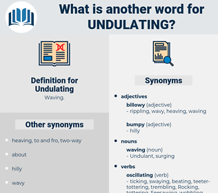 Undulating, synonym Undulating, another word for Undulating, words like Undulating, thesaurus Undulating
