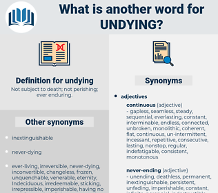 undying, synonym undying, another word for undying, words like undying, thesaurus undying
