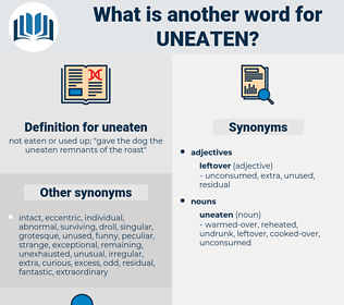 uneaten, synonym uneaten, another word for uneaten, words like uneaten, thesaurus uneaten