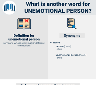 unemotional person, synonym unemotional person, another word for unemotional person, words like unemotional person, thesaurus unemotional person