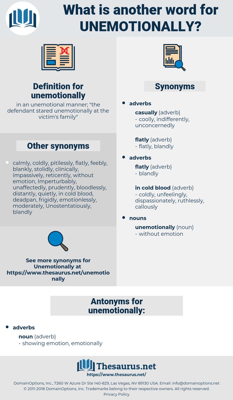 unemotionally, synonym unemotionally, another word for unemotionally, words like unemotionally, thesaurus unemotionally