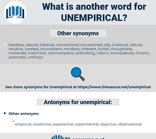 unempirical, synonym unempirical, another word for unempirical, words like unempirical, thesaurus unempirical