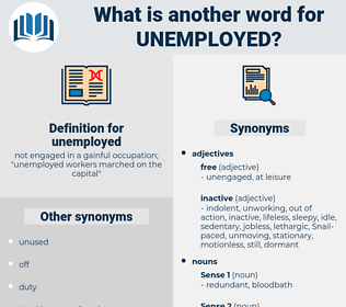 unemployed, synonym unemployed, another word for unemployed, words like unemployed, thesaurus unemployed