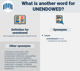 unendowed, synonym unendowed, another word for unendowed, words like unendowed, thesaurus unendowed
