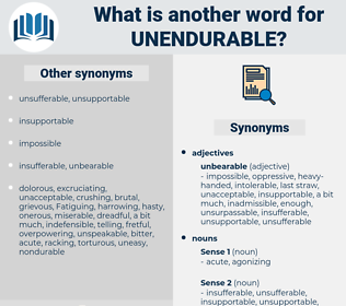 unendurable, synonym unendurable, another word for unendurable, words like unendurable, thesaurus unendurable