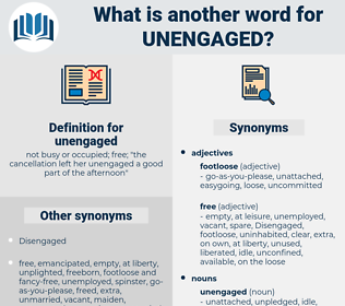 unengaged, synonym unengaged, another word for unengaged, words like unengaged, thesaurus unengaged