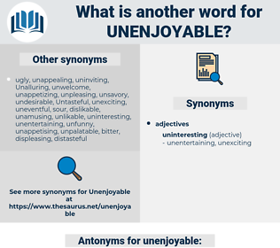 unenjoyable, synonym unenjoyable, another word for unenjoyable, words like unenjoyable, thesaurus unenjoyable