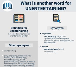unentertaining, synonym unentertaining, another word for unentertaining, words like unentertaining, thesaurus unentertaining