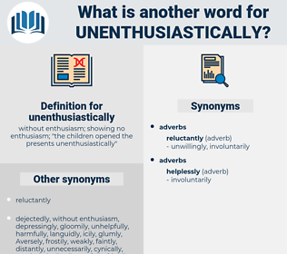 unenthusiastically, synonym unenthusiastically, another word for unenthusiastically, words like unenthusiastically, thesaurus unenthusiastically