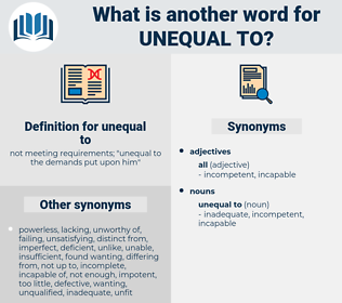 unequal to, synonym unequal to, another word for unequal to, words like unequal to, thesaurus unequal to