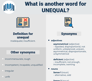 unequal, synonym unequal, another word for unequal, words like unequal, thesaurus unequal