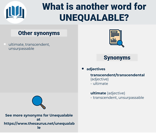 Unequalable, synonym Unequalable, another word for Unequalable, words like Unequalable, thesaurus Unequalable