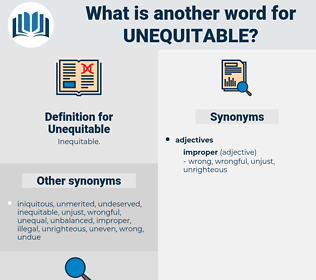 Unequitable, synonym Unequitable, another word for Unequitable, words like Unequitable, thesaurus Unequitable