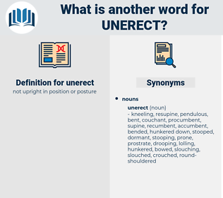 unerect, synonym unerect, another word for unerect, words like unerect, thesaurus unerect
