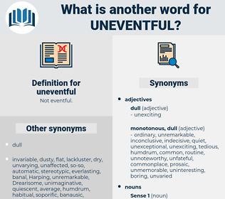 uneventful, synonym uneventful, another word for uneventful, words like uneventful, thesaurus uneventful