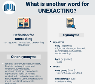 unexacting, synonym unexacting, another word for unexacting, words like unexacting, thesaurus unexacting