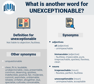 unexceptionable, synonym unexceptionable, another word for unexceptionable, words like unexceptionable, thesaurus unexceptionable