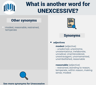 unexcessive, synonym unexcessive, another word for unexcessive, words like unexcessive, thesaurus unexcessive