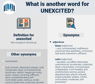 unexcited, synonym unexcited, another word for unexcited, words like unexcited, thesaurus unexcited