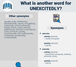 unexcitedly, synonym unexcitedly, another word for unexcitedly, words like unexcitedly, thesaurus unexcitedly