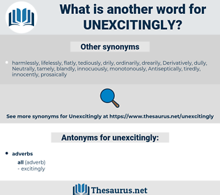 unexcitingly, synonym unexcitingly, another word for unexcitingly, words like unexcitingly, thesaurus unexcitingly