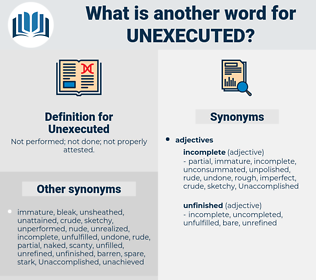 Unexecuted, synonym Unexecuted, another word for Unexecuted, words like Unexecuted, thesaurus Unexecuted