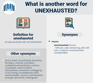 unexhausted, synonym unexhausted, another word for unexhausted, words like unexhausted, thesaurus unexhausted