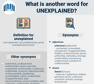 unexplained, synonym unexplained, another word for unexplained, words like unexplained, thesaurus unexplained