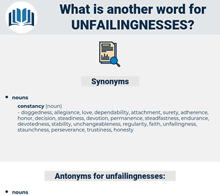 unfailingnesses, synonym unfailingnesses, another word for unfailingnesses, words like unfailingnesses, thesaurus unfailingnesses
