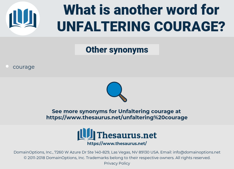 unfaltering courage, synonym unfaltering courage, another word for unfaltering courage, words like unfaltering courage, thesaurus unfaltering courage