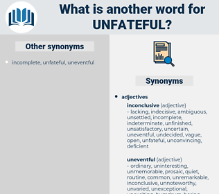 unfateful, synonym unfateful, another word for unfateful, words like unfateful, thesaurus unfateful