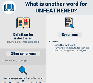 unfeathered, synonym unfeathered, another word for unfeathered, words like unfeathered, thesaurus unfeathered