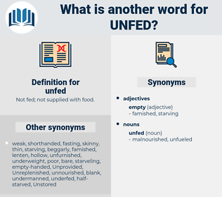 unfed, synonym unfed, another word for unfed, words like unfed, thesaurus unfed