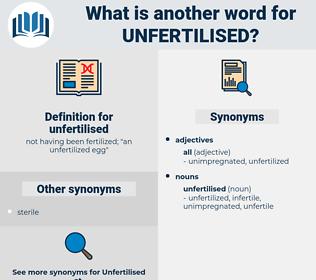 unfertilised, synonym unfertilised, another word for unfertilised, words like unfertilised, thesaurus unfertilised