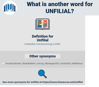 Unfilial, synonym Unfilial, another word for Unfilial, words like Unfilial, thesaurus Unfilial