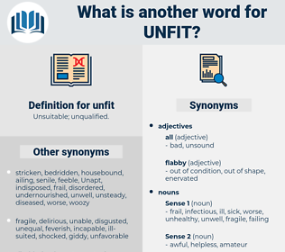 unfit, synonym unfit, another word for unfit, words like unfit, thesaurus unfit
