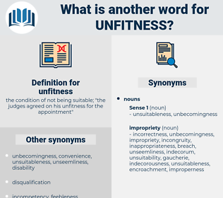 unfitness, synonym unfitness, another word for unfitness, words like unfitness, thesaurus unfitness