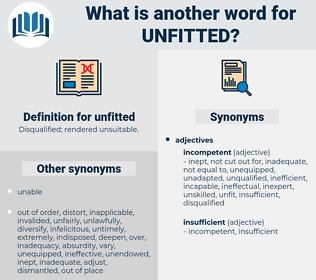 unfitted, synonym unfitted, another word for unfitted, words like unfitted, thesaurus unfitted