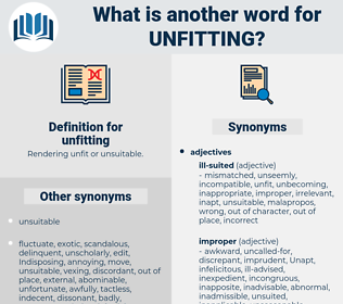 unfitting, synonym unfitting, another word for unfitting, words like unfitting, thesaurus unfitting