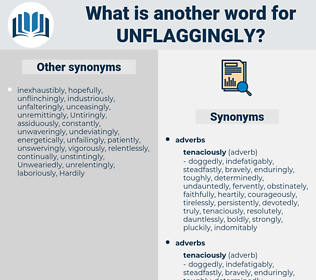 unflaggingly, synonym unflaggingly, another word for unflaggingly, words like unflaggingly, thesaurus unflaggingly
